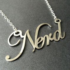 Nerd necklace - I should be wearing this!  LOL