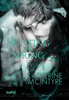 Up 'Til Dawn Book Blog: Review: Hunting for Spring by Katherine McIntyre