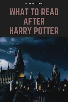 10 books to try after you read Harry Potter (again).