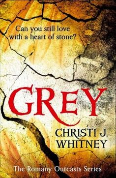 Book Review: Grey (The Romany Outcasts Series, Book 1) by Christi J. Whitney   I Smell Sheep