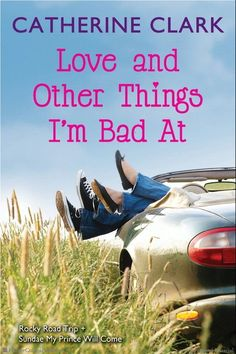 Love and Other Things I'm Bad At  Rocky Road Trip and Sundae My Prince Will Come by Catherine Clark