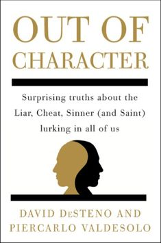 Out of Character: The Psychology of Good and Evil by Maria Popova What Aristotle has to do with Tiger Woods and the story of the world.