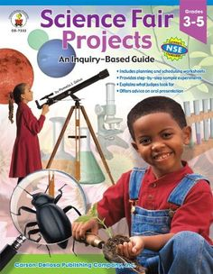 Science Fair Projects, Grades 3 - 5: An Inquiry-Based Guide by Pamela J. Galus. Save 25 Off!. $12.74. Publisher: Carson-Dellosa Publishing (January 23, 2003). Reading level: Ages 8 and up