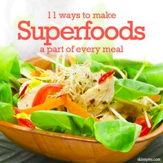 11 Ways to Make Superfoods a Part of Every Meal!  #superfoods #mealplanning #healthy #recipes