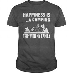 I Love HAPPINESS IS A CAMPING TRIP WITH MY FAMILY T shirts