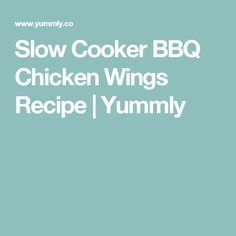 Slow Cooker BBQ Chicken Wings Recipe | Yummly