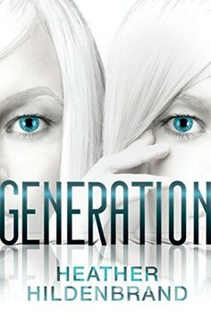 Generation (Clone Chronicles #3) - Heather Hildenbrand