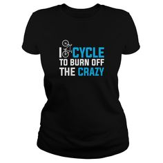 I Love Cycle To Burn Off The Crazy Great Gift For Any Cycling Fan Bicycle Lover T-Shirts & Hoodies. Cycling T Shirts, Bike Shirts, Cycling Bikes, Moutain Bike, Mountain Biking, Bicycle Quotes, Bike Poster, Mtb Bike, Road Bike