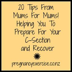How to prepare for your C-Section and then recover from your C-section. Advice and tips from mums who have experienced sections for mums who are about too. Pregnancy Labor, Pregnancy Health, Baby Workout, Pregnancy Workout, Prepare For C Section, C Section Workout, Post C Section, C Section Recovery, Future Mom