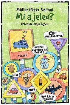 muller-peter-sziami-mi-a-jeled-ovodasok-alapkonyve Nursery, Kids Rugs, Comics, Decor, Education, Books, Products, Decoration, Libros