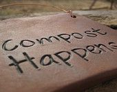 Compost Happens / Pottery Sign