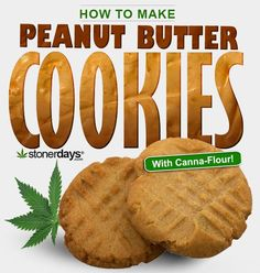 How to make peanut butter cookies with Marijuana.