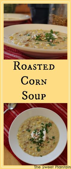 Roasted Corn Soup | TheSweetPlantain.com