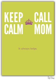 Keep Calm. Call Mom. {From our new Quotes collection in the app. Send with a personal greeting or just as is! An instant day maker!} #quote #typography #redstamp