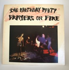 The Birthday Party Prayers on Fire Vinyl - 1981 Original Pressing - Vintage Retro New Wave Albums Missing Link Records Zoo Music, Dark Lyrics, Cradle Of Filth, The Boy Next Door, Free Jazz, Just You And Me, Nick Cave, Vintage Music, Post Punk