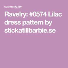 Ravelry: #0574 Lilac dress pattern by stickatillbarbie.se