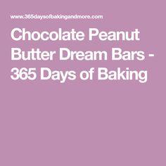 Chocolate Peanut Butter Dream Bars - 365 Days of Baking