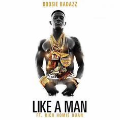 Like a Man (feat. Rich Homie Quan) - Single by Boosie Badazz Rich Homie Quan, Lil Boosie, Boosie Badazz, Yo Gotti, Parental, Important Life Lessons, Bad Azz, Rick Ross, News Track