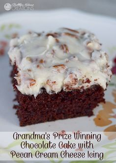Grandma's Prize Winning Chocolate Cake with Pecan Cream Cheese Icing!  This is the moistest chocolate cake and the Pecan Cream Cheese Icing is to die for!