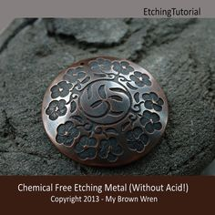 Tutorial Chemical Free Etching Metal Without Acid by MyBrownWren, $9.99