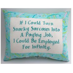 Oh, If only . . . Funny Cross Stitch Pillow, Funny Quote, Pink Aqua And Green Pillow, Snarky Sarcasm Quote. $25.00, via Etsy.