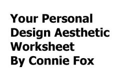 Your Personal Design Aesthetic Worksheet PDF - Here is a link to download it: http://www.jatayu.com/Tips/Design%20-%20handout%20for%20Pinterest.doc