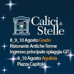 From 8th to 10 August, from 19.30 to 24.00, in Grado and 9th – 10th August, from 18.30 to 24.00, in Aquileia, the appointment with Calici di Stelle, the event that allows you to taste delicious wines and gastronomic products, during the most amazing starry nights of the year, is back!