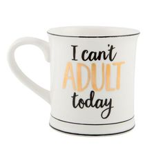 I Can't Adult Today Mug perfect for those days when you just want to stay home and build a blanket fort! £8.99