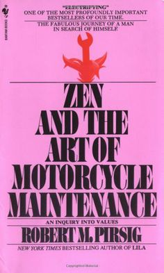Zen and the Art of Motorcycle Maintenance: An Inquiry into Values by Robert Pirsig,http://www.amazon.com/dp/0553277472/ref=cm_sw_r_pi_dp_t.OVsb0KXP39DPG5