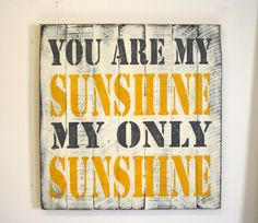 You Are My Sunshine Pallet Sign Nursery Decor by RusticlyInspired