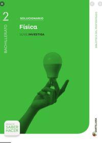Solucionario Fisica 2 Bachillerato Santillana Serie Investiga Física Fisica 2 Bachillerato