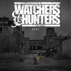 "Download ""Watchers And Hunters - Hope"" for free here. http://free-christian-music-downloads.com/watchers-and-hunters-hope/ Hardcore"