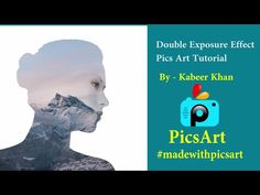 PicsArt Tutorial : Pics Art Double Exposure Effect Tutorial with more Advance Technic Must Watch - YouTube