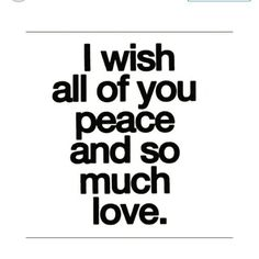 Love, Peace & Happiness to all of you who reads this ...