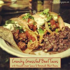 The Rising Spoon: Crunchy Grass-Fed Beef Tacos with Avocado Cream Sauce & Homemade Black Beans