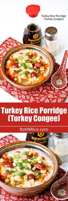 Turkey Rice Porridge (Turkey Congee) using leftover Thanksgiving ...