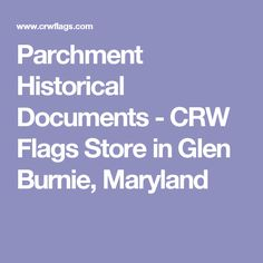 Parchment Historical Documents - CRW Flags Store in Glen Burnie, Maryland