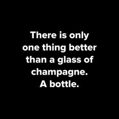 More - Trend True Quotes 2019 Save Water Drink Champagne, Champagne Party, Champagne Quotes, Wine Quotes, Funny Quotes About Wine, Drinking Quotes, Visual Statements, Thats The Way, Wise Words