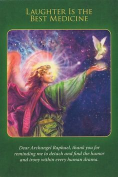 Archangel Raphael reminds you that worry and stress never help any situation, but laughter and prayer do have curative effects... (click image to keep reading)