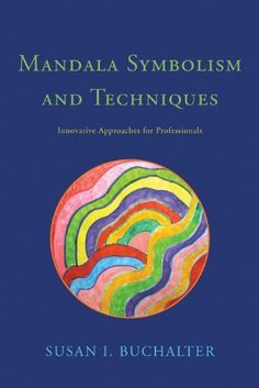 Mandala Symbolism and Techniques: Innovative Approaches for Professionals by Susan Buchalter, http://www.amazon.com/dp/B00CQ8OC3A/ref=cm_sw_r_pi_dp_2rmeub1FPBB5Q