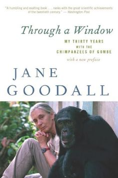 Through a Window: My Thirty Years with the Chimpanzees of Gombe by Jane Goodall, http://www.amazon.com/dp/B004H1UEXG/ref=cm_sw_r_pi_dp_n7rEub08F8S14