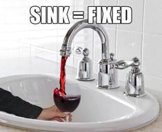 Hilarious! If only my faucets did this. I would always be in a happy mood! @Leslie Danielle