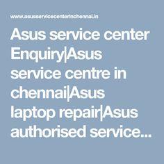 Asus service center Enquiry|Asus service centre in chennai|Asus laptop repair|Asus authorised service in chennai Broken Screen, Asus Laptop, Laptop Repair, Hyderabad, Chennai, Centre