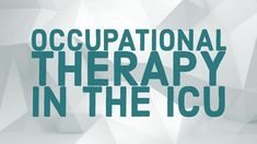 Occupational Therapy in the ICU: An Interview with an ICU OT | myotspot.com