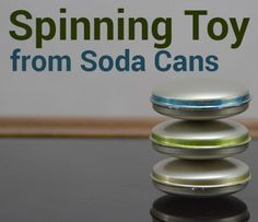 The Homestead Survival | How to Make Spinning Toys from Soda Cans | Frugaul - Re Purposing - Toys - Project http://thehomesteadsurvival.com