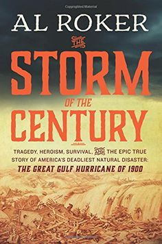 The Storm of the Century: Tragedy, Heroism, Survival, and the Epic True Story of America's Deadliest Natural Disaster: The Great Gulf Hurricane of 1900 by Al Roker http://www.amazon.com/dp/0062364650/ref=cm_sw_r_pi_dp_UN5Yvb1DJ27QM