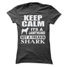 KEEP CALM IT IS A JAMTHUND - #shirt #maxi tee. SIMILAR ITEMS => https://www.sunfrog.com/Pets/KEEP-CALM-IT-IS-A-JAMTHUND-Ladies.html?68278