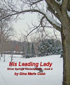 His Leading Lady - Contemporary Series, Book 4 (Silver Springs Contemporary) by Gina Coon, http://www.amazon.com/dp/B0062PAX5O/ref=cm_sw_r_pi_dp_b6Awtb04PZ2BH