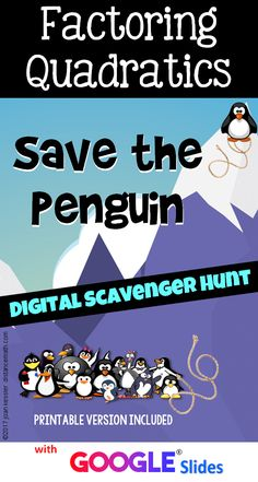 Factoring Quadratics Save the Penguin Digital Scavenger Hunt Distance Learning Save The Penguin, Middle School, High School, College Math, Precalculus, Thing 1, Algebra 1, Common Core Standards