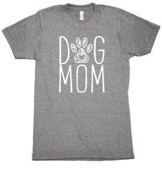 """""""Dog Mom"""" t-shirt."""